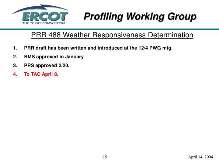 PRR 488 Weather Responsiveness Determination