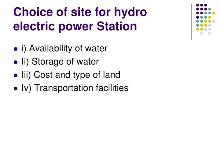 Choice of site for hydro electric power Station
