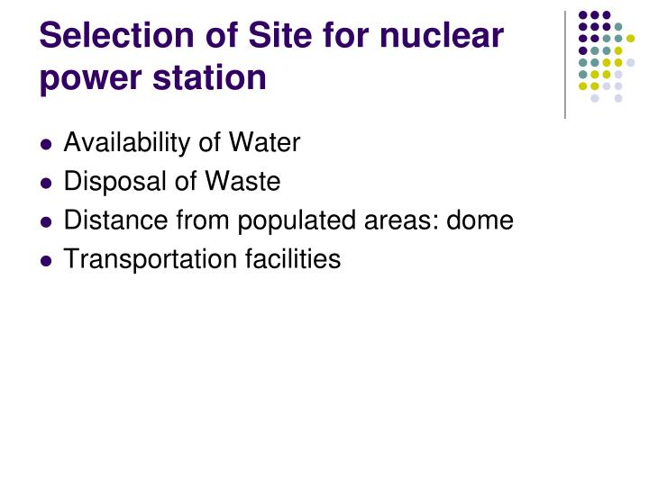Selection of Site for nuclear power station