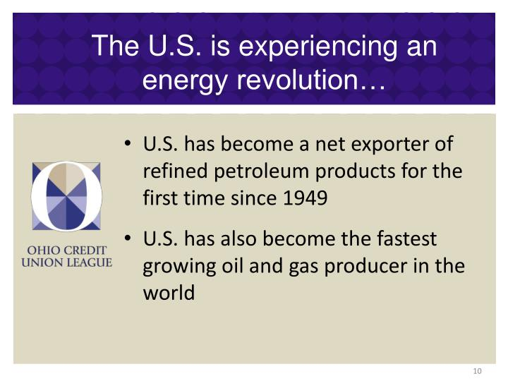 The U.S. is experiencing an energy revolution…