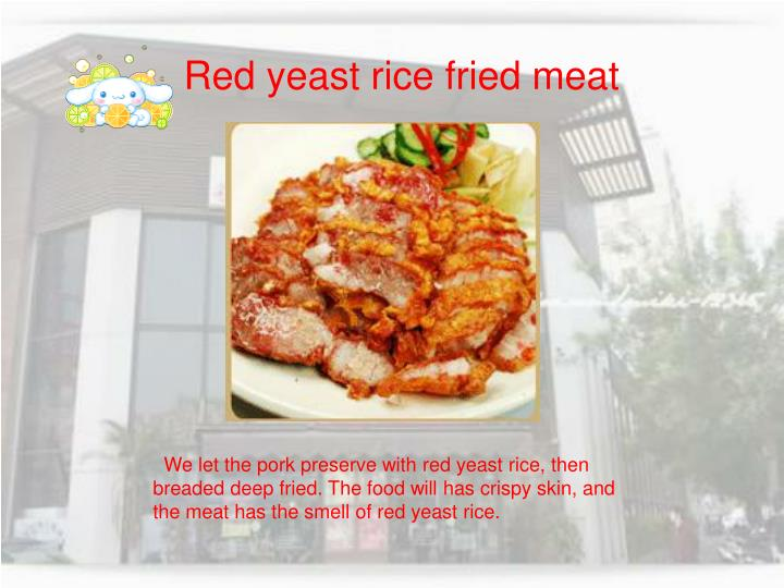 Red yeast rice fried meat