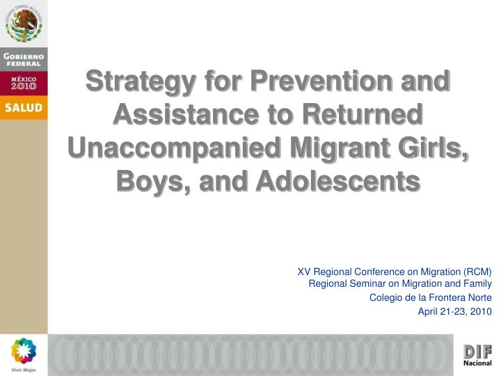 Strategy for Prevention and Assistance to Returned Unaccompanied Migrant Girls, Boys, and Adolescent...