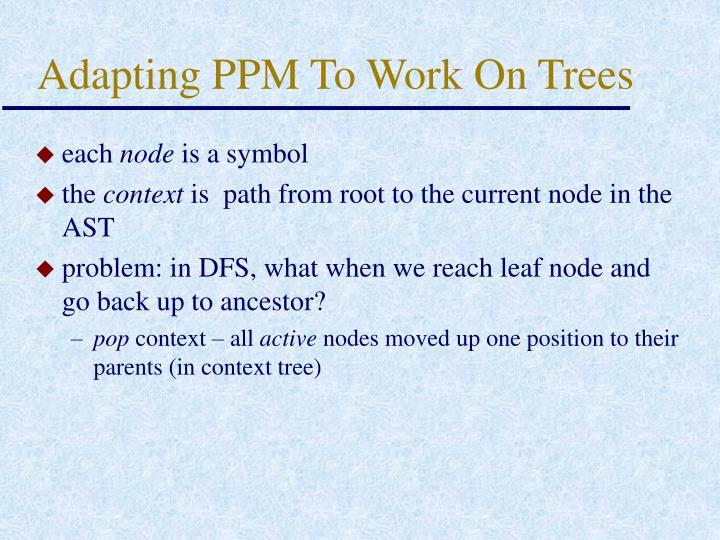 Adapting PPM To Work On Trees
