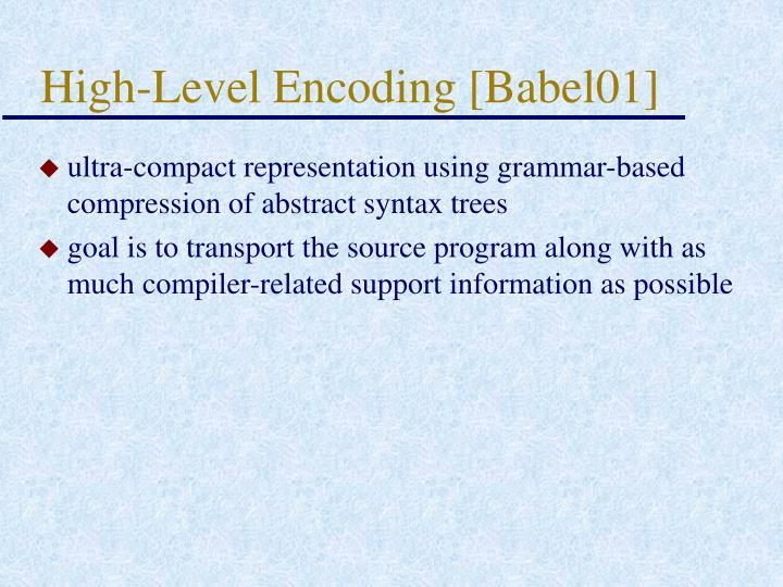 High-Level Encoding [Babel01]
