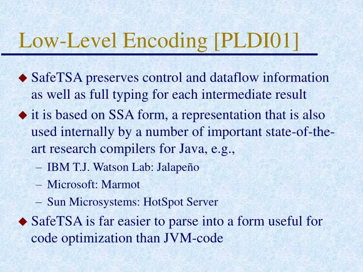 Low-Level Encoding [PLDI01]
