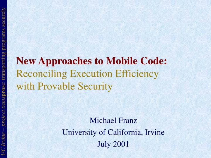 New approaches to mobile code reconciling execution efficiency with provable security