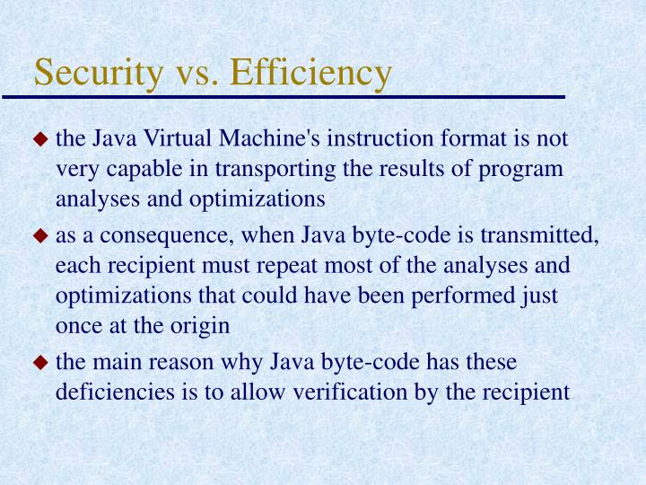Security vs. Efficiency