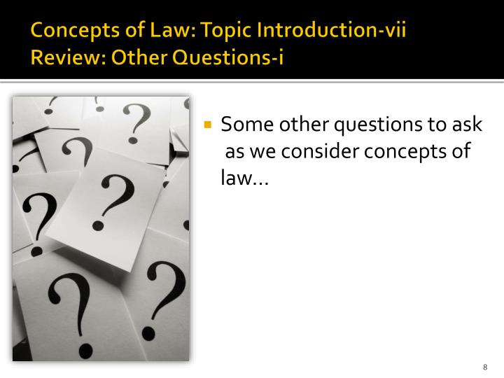 Concepts of Law: Topic Introduction-vii