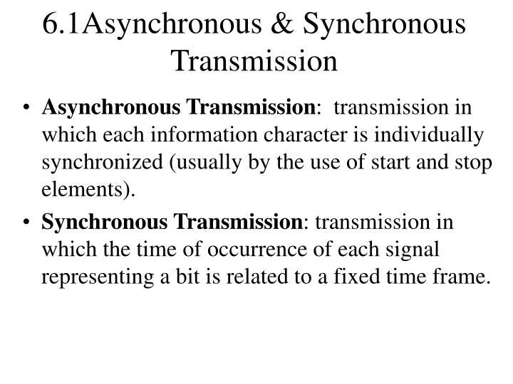 6.1Asynchronous & Synchronous Transmission