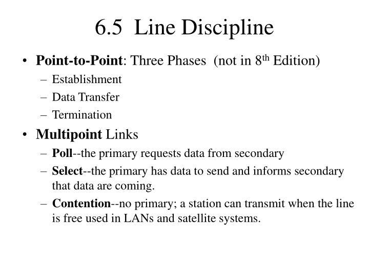 6.5  Line Discipline