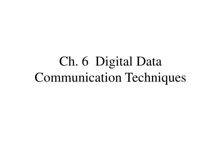 Ch 6 digital data communication techniques