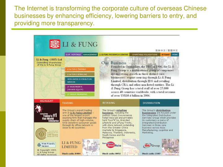 The Internet is transforming the corporate culture of overseas Chinese businesses by enhancing efficiency, lowering barriers to entry, and providing more transparency.