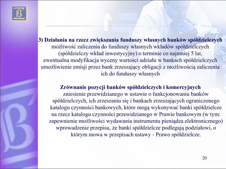 3) Działania na rzecz zwiększania funduszy własnych banków spółdzielczych