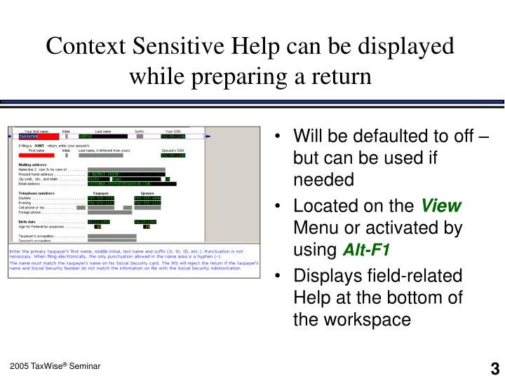 Context Sensitive Help can be displayed while preparing a return