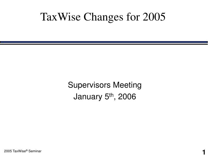 Taxwise changes for 2005
