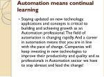 automation means continual learning