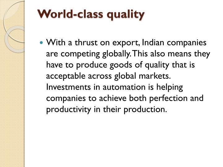 World-class quality
