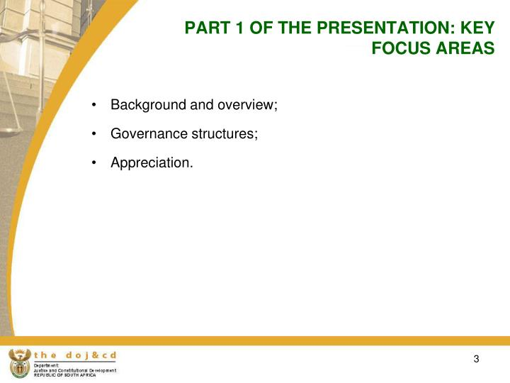 PART 1 OF THE PRESENTATION: KEY FOCUS AREAS