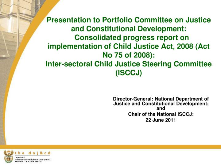 Presentation to Portfolio Committee on Justice and Constitutional Development: