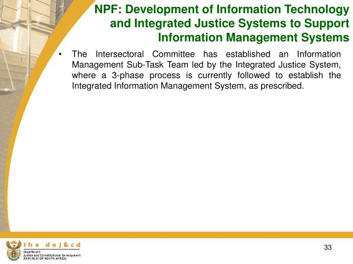 NPF: Development of Information Technology and Integrated Justice Systems to Support Information Management Systems