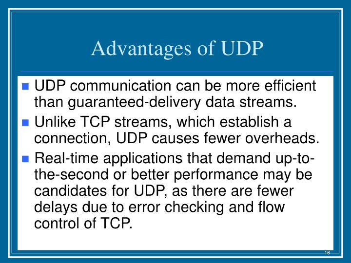 Advantages of UDP
