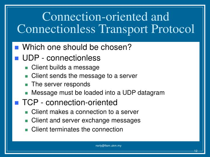 Connection-oriented and  Connectionless Transport Protocol