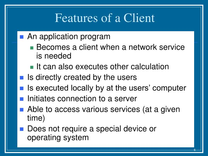 Features of a Client