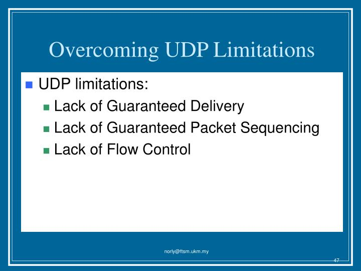 Overcoming UDP Limitations