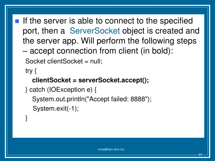 If the server is able to connect to the specified  port, then a