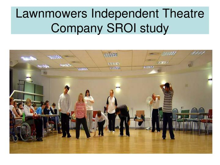 Lawnmowers Independent Theatre Company SROI study