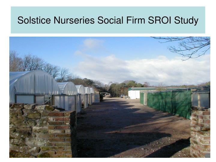 Solstice Nurseries Social Firm SROI Study