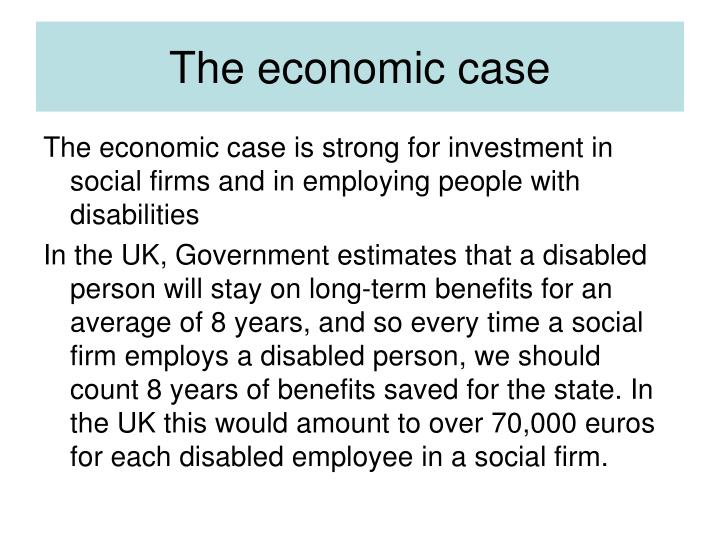 The economic case