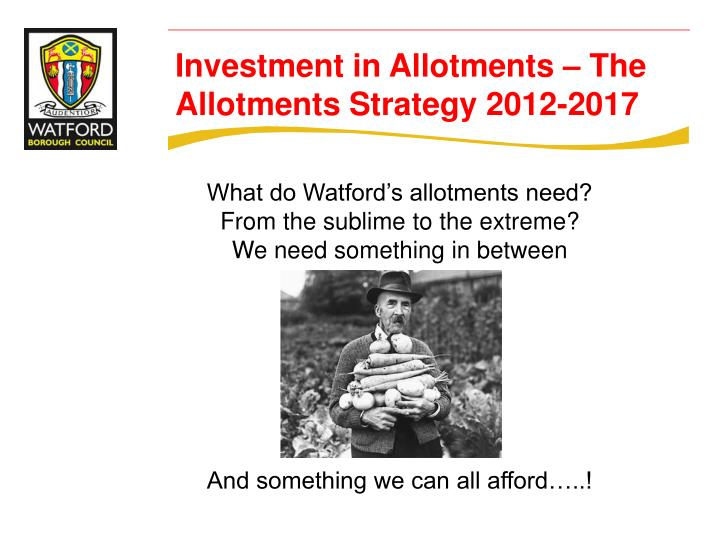What do Watford's allotments need?