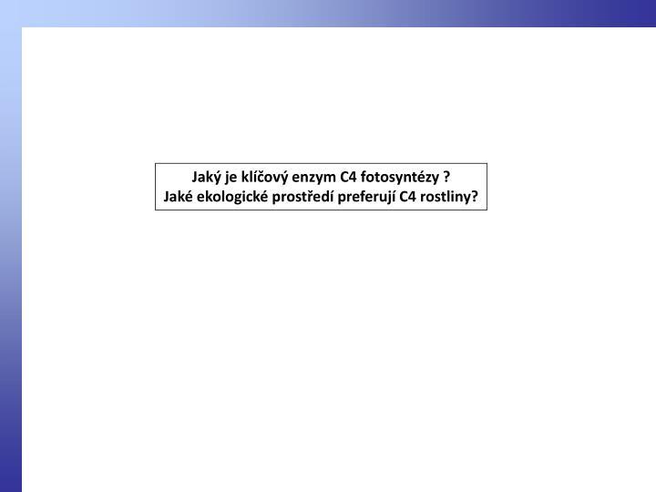 Jaký je klíčový enzym C4 fotosyntézy ?