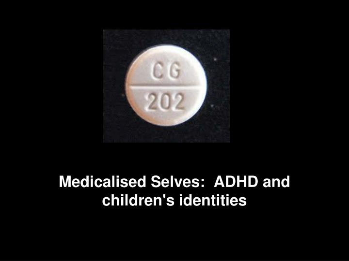 medicalised selves adhd and children s identities