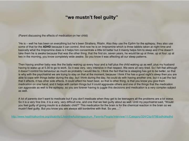 """""""we mustn't feel guilty"""""""