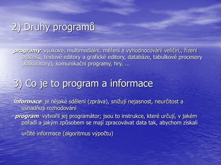 2) Druhy programů