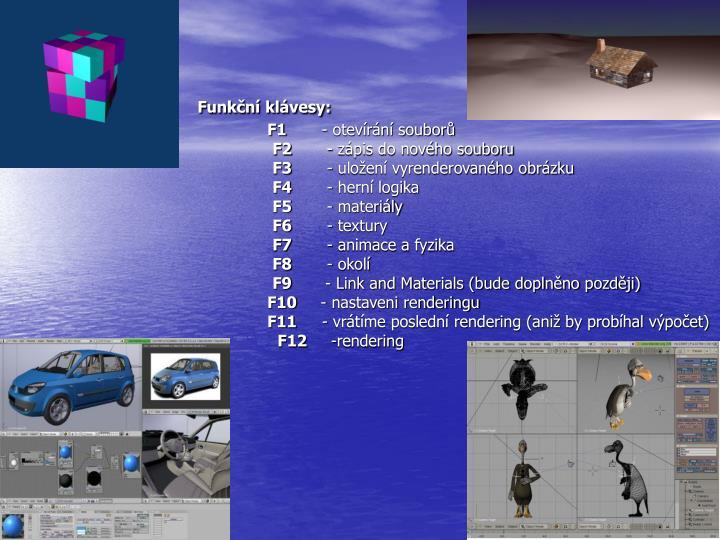 Funkční klávesy: