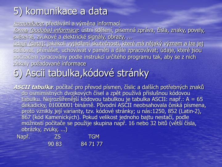 5) komunikace a data