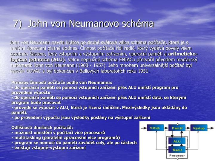 John von Neumann navrhl krátce po druhé světové válce schéma počítače, které je s malými úpravami platné dodnes. Činnost počítače řídí řadič, který vydává povely všem ostatním částem, tedy vstupním a výstupním zařízením, operační paměti a