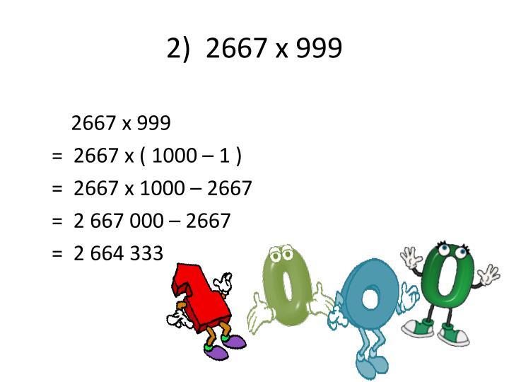2)  2667 x 999