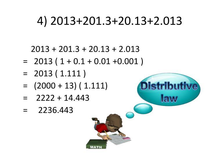 4) 2013+201.3+20.13+2.013