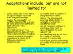 adaptations include but are not limited to