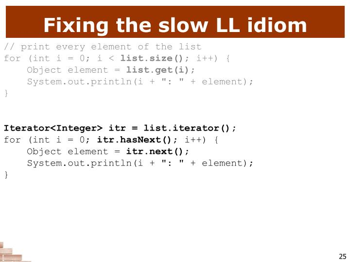 Fixing the slow LL idiom