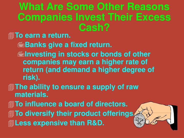 What Are Some Other Reasons Companies Invest Their Excess Cash?