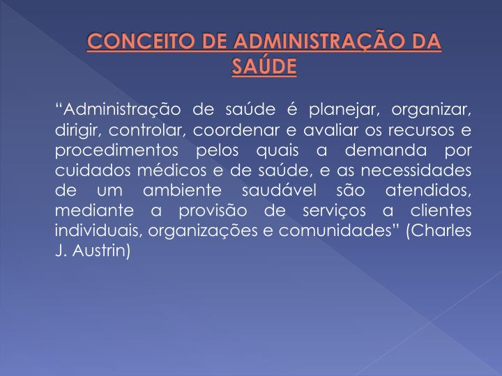 CONCEITO DE ADMINISTRAÇÃO DA SAÚDE