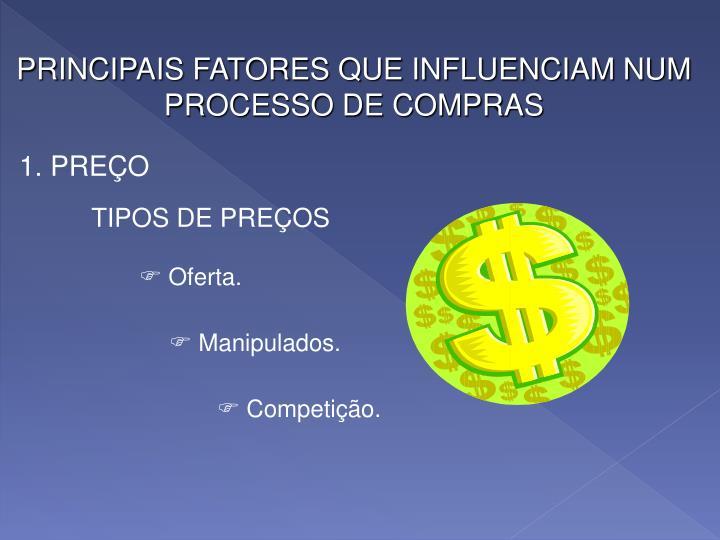 PRINCIPAIS FATORES QUE INFLUENCIAM NUM PROCESSO DE COMPRAS