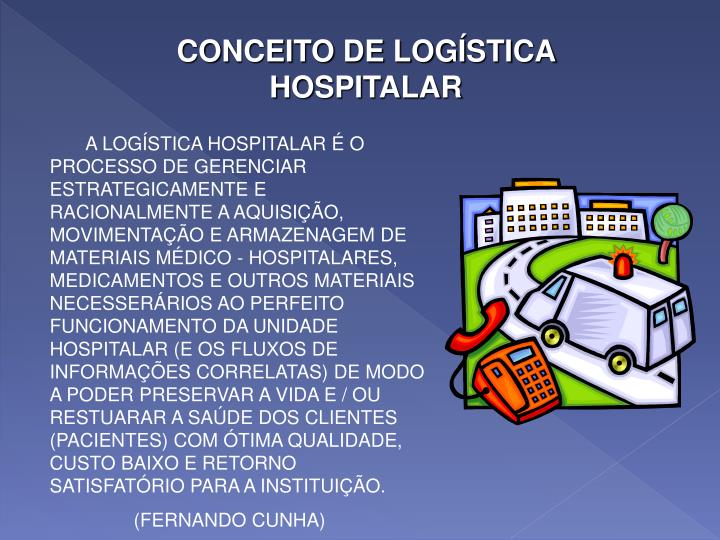 CONCEITO DE LOGÍSTICA HOSPITALAR