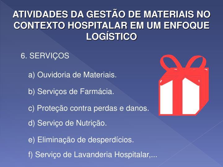 ATIVIDADES DA GESTÃO DE MATERIAIS NO CONTEXTO HOSPITALAR EM UM ENFOQUE LOGÍSTICO