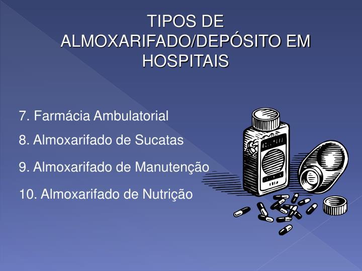 TIPOS DE ALMOXARIFADO/DEPÓSITO EM HOSPITAIS